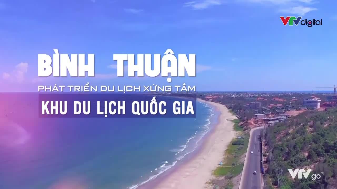 Bình Thuận phát triển xứng tầm khu du lịch quốc gia
