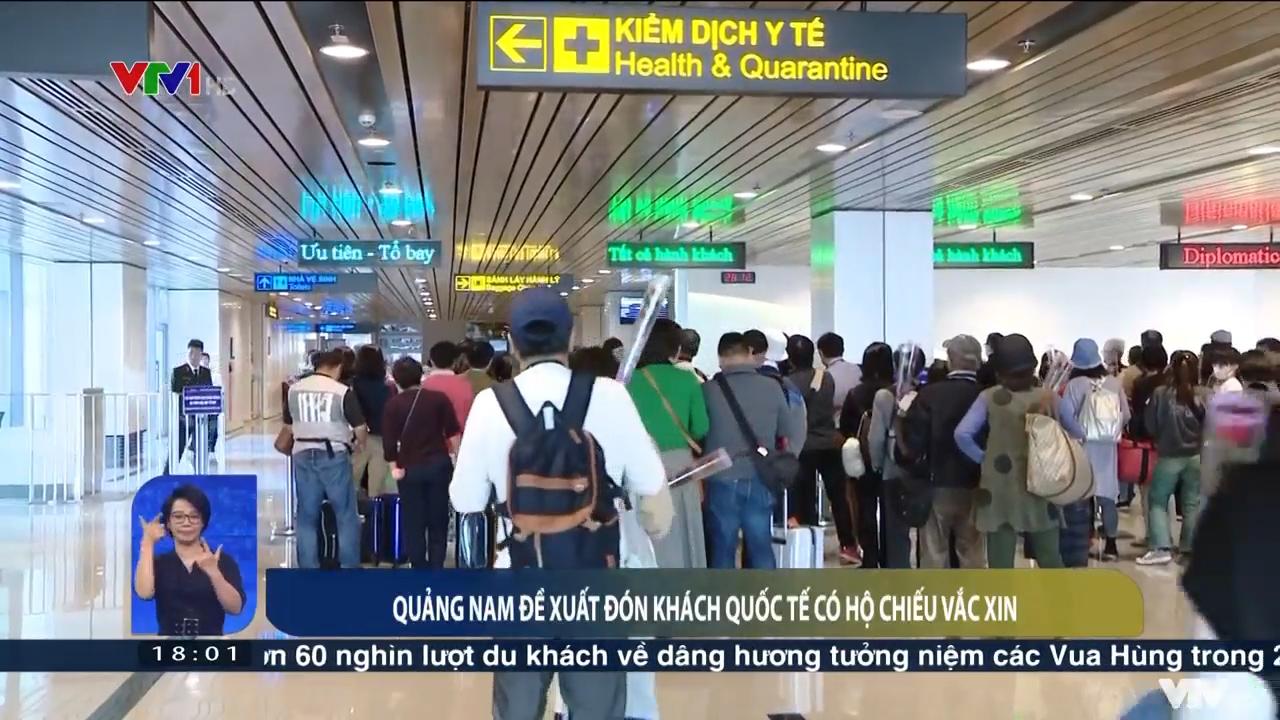 Việt Nam hôm nay | 19/04/2021 | Quảng Nam đề xuất đón khách quốc tế có hộ chiếu vắc xin