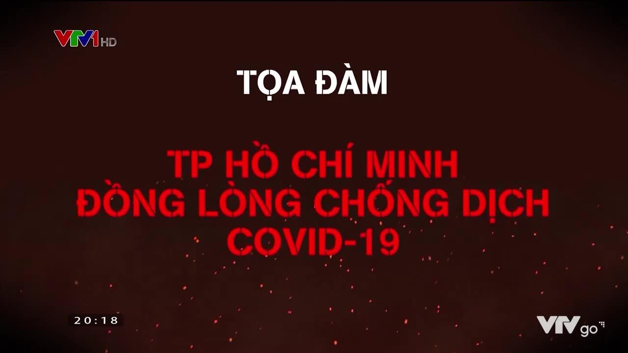 Tọa đàm | TP Hồ Chí Minh đồng lòng chống dịch COVID-19