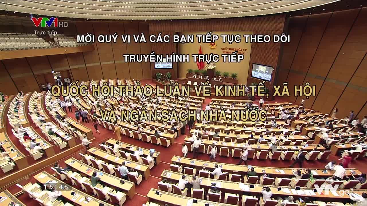 Quốc hội thảo luận về kinh tế, xã hội và ngân sách Nhà nước (Phần 4) | Quốc hội khoá XV