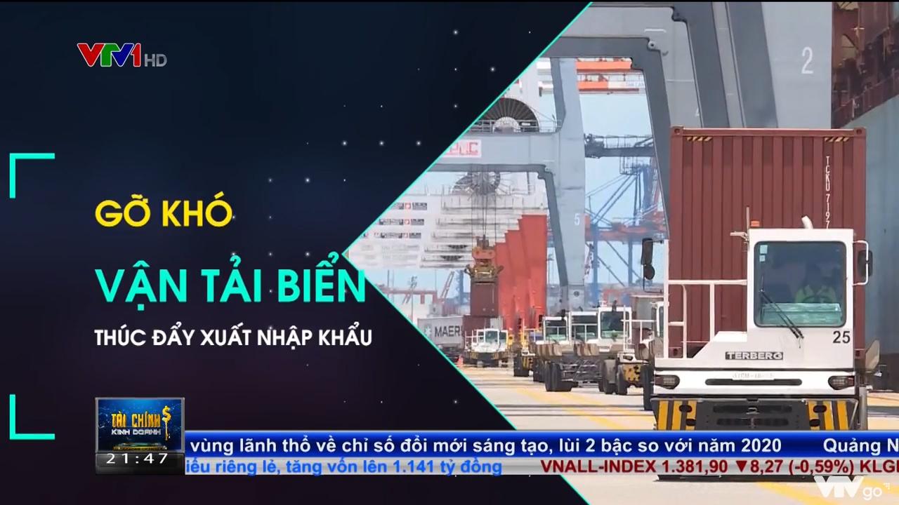 Gỡ khó vận tải biển thúc đẩy xuất nhập khẩu | Tài chính kinh doanh