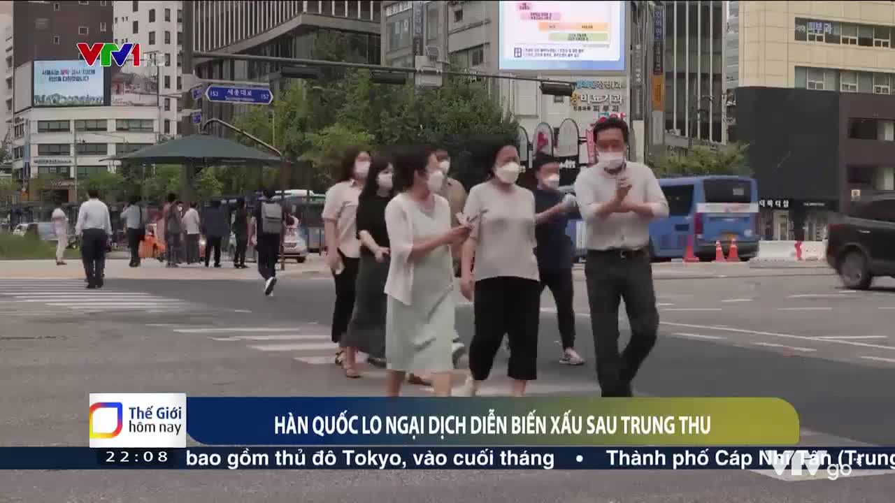 Thế giới hôm nay | 22/09/2021 | Hàn Quốc lo ngại dịch diễn biến xấu sau Trung thu