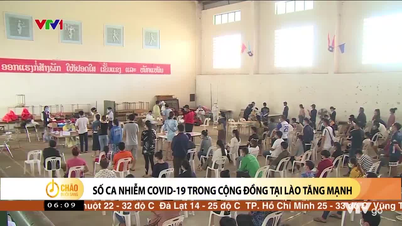 Số ca nhiễm trong cộng đồng tại Lào tăng mạnh | Chào buổi sáng