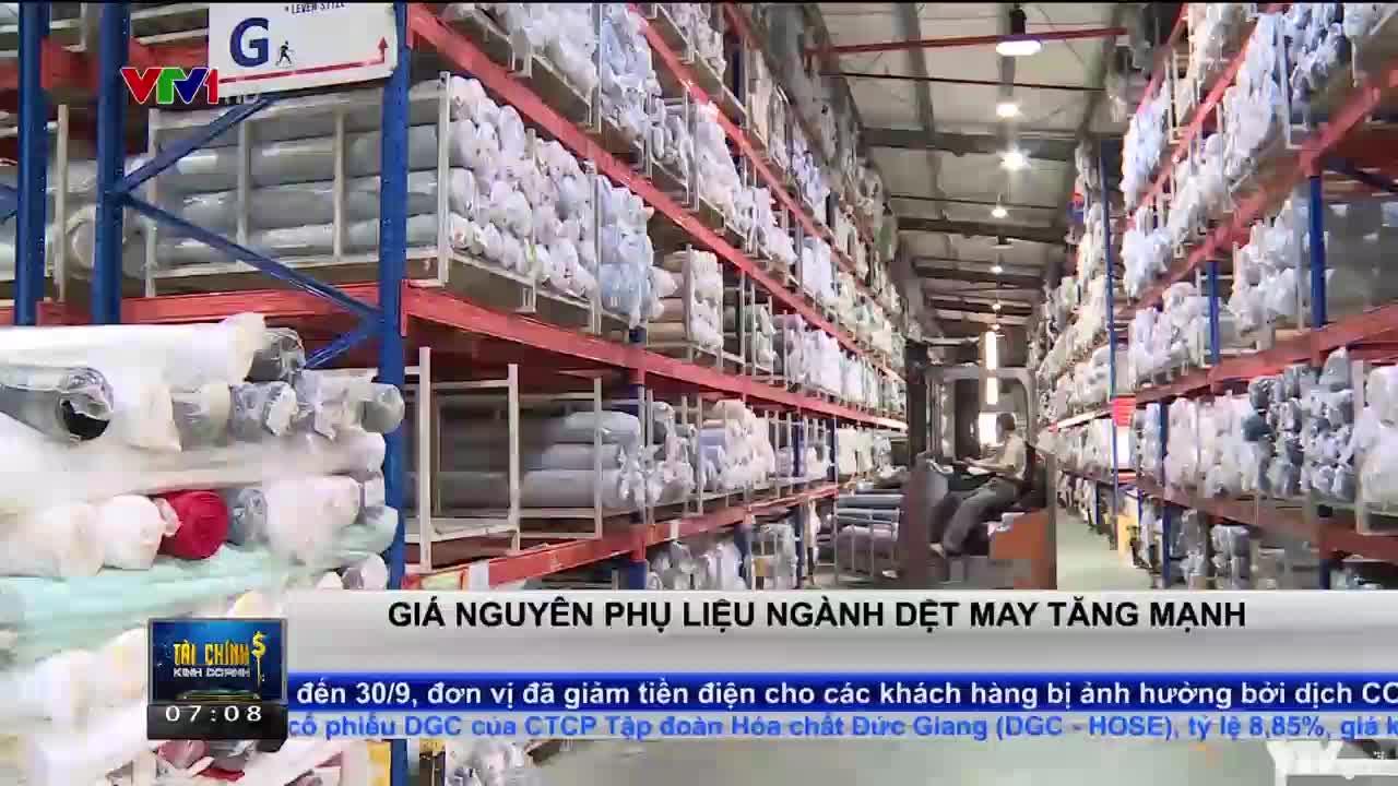 Giá nguyên phụ liệu ngành dệt may tăng mạnh | Tài chính kinh doanh